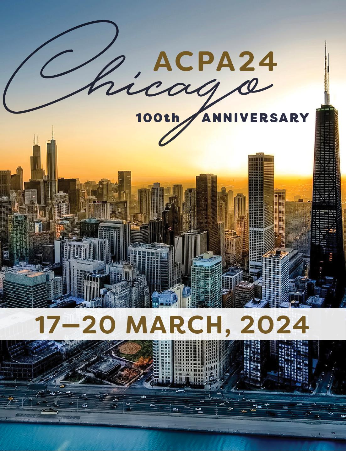 ACPA24 Chicago 100th Anniversary 17-20 March 2024