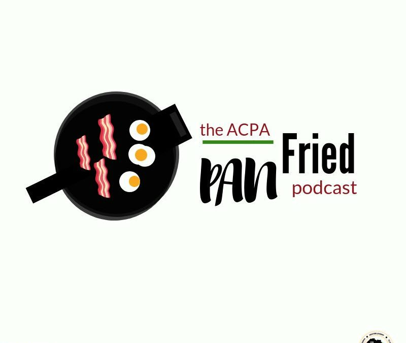 the ACPA Pan Fried Podcast