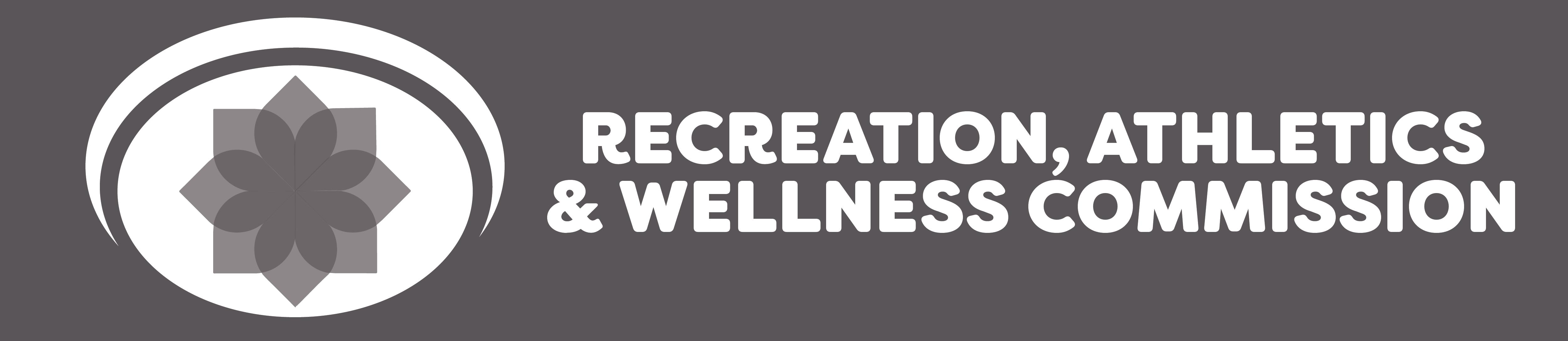 RECREATION, ATHLETICS & WELLNESS COMMISSION