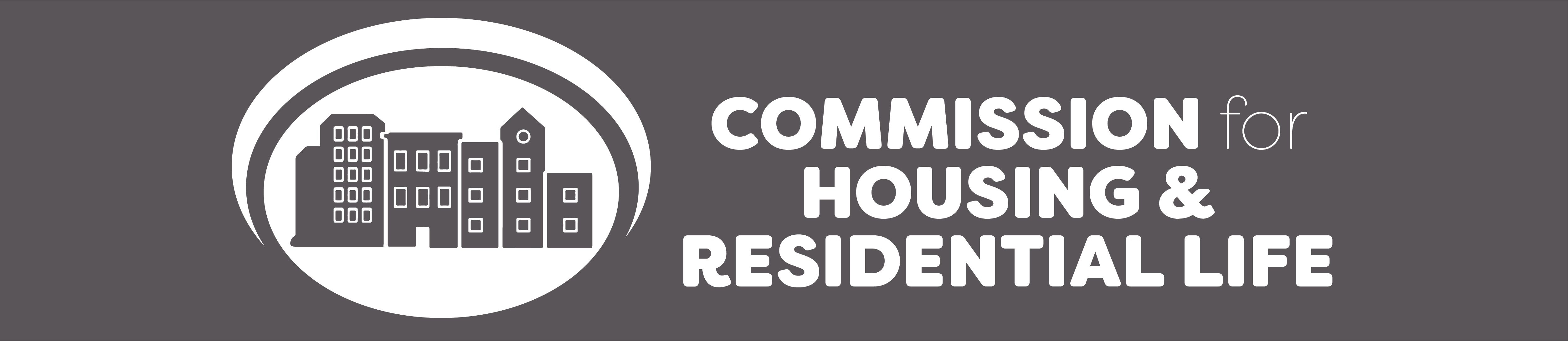 COMMISSION FOR HOUSING & RESIDENTIAL LIFE