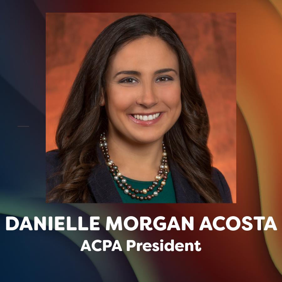 headshot of danielle morgan acosta and text that reads: Danielle Morgan Acosta, ACPA President