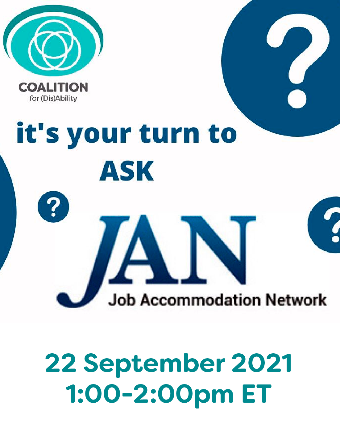 its your turn to ASK JAN Job Accomodation Network. 22 September 2021 1:00-2:00pm ET