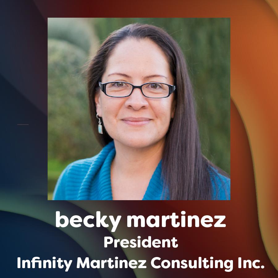 headshot photo of becky martinez. text: becky martinez, president infity martinez consulting inc.