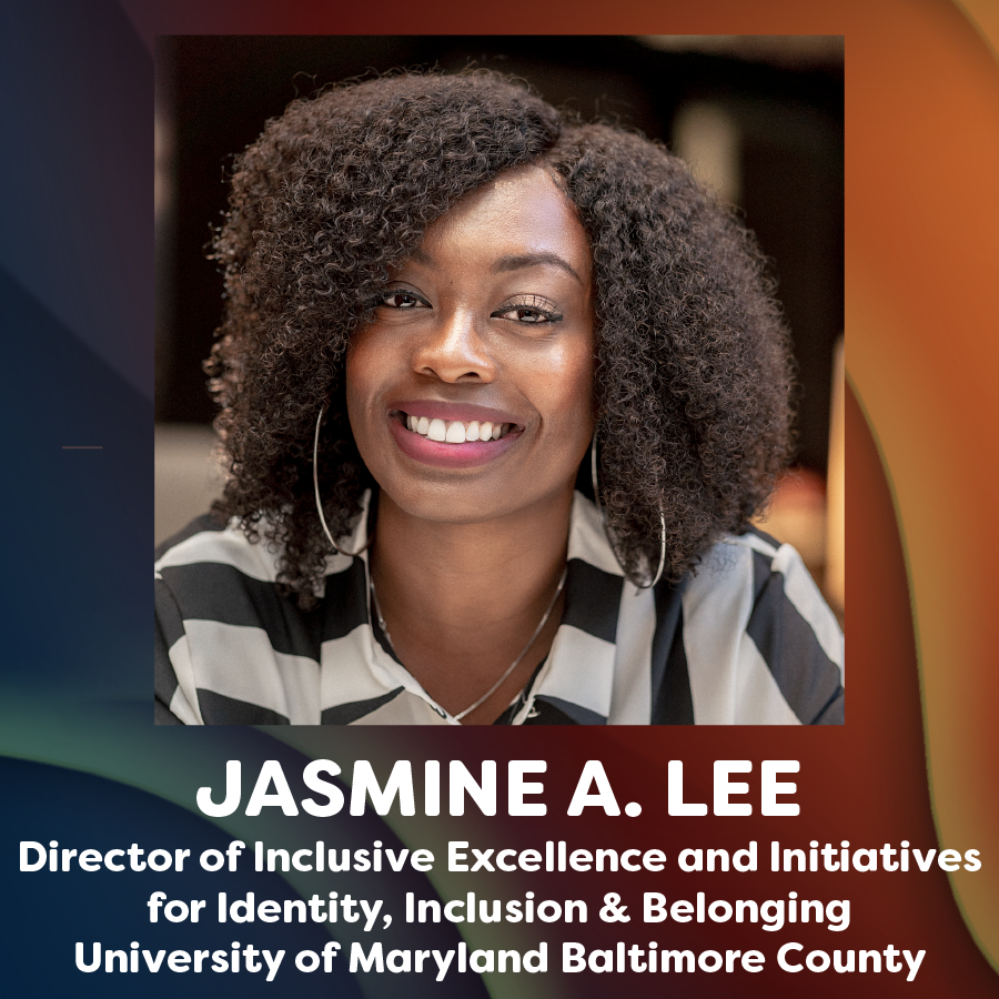 headshot photo of Jasmine A. Lee and text that reads: Director of Inclusive Excellene and Initiaitives for identity, including & belonging, university of maryland baltimore county